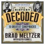 History Decoded: Solving the 10 Greatest Conspiracies of All Time